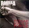 Pantera / Vulgar Display of Power