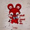デッドマウス(Deadmau5)が未発表トラック集『stuff i used to do』を無料ダウンロード配信中