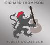 リチャード・トンプソン アコースティック・セルフ・カヴァー集『Acoustic Classics』の第2弾を発売