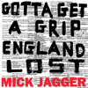Mick Jagger / Gotta Get A Grip / England Lost - Single