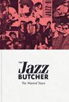ジャズ・ブッチャーの4CDボックス・セット『Wasted Years』が日本発売決定