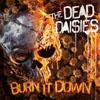 ザ・デッド・デイジーズの新アルバム『Burn It Down』がSpotifyで全曲リスニング可