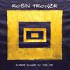 ロビン・トロワーの新アルバム『Coming Closer to the Day』が全曲リスニング可