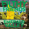 Filthy Friends / Emerald Valley
