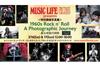 写真展<1960s Rock n Roll A Photographic Journey: 蘇る奇跡の時間>の特別開催が決定