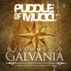 Puddle Of Mudd / Welcome To Galvania
