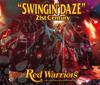 RED WARRIORS / SWINGIN' DAZE 21st CENTURY [2CD]