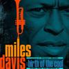 マイルス・デイヴィスの公式ドキュメンタリー映画『Miles Davis: Birth Of The Cool』 本編クリップ映像公開