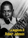 La Leggenda di Robert Johnson (Saggistica) (English Edition)