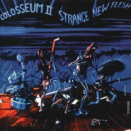 Colosseum II / Strange New Flesh