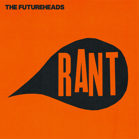 The Futureheads / Rant