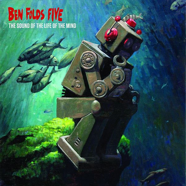 Ben Folds Five / The Sound of the Life of the Mind