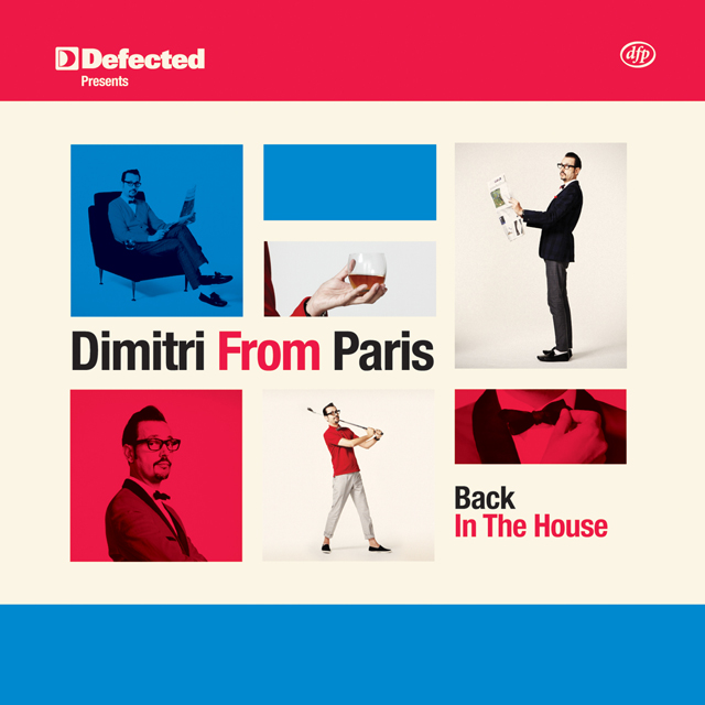 Dimitri From Paris / Defected presents Dimitri From Paris Back In The House