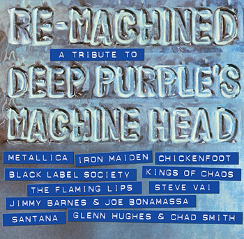 Re-Machined A Tribute to Deep Purple