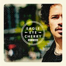 Eagle-Eye Cherry / Can't Get Enough
