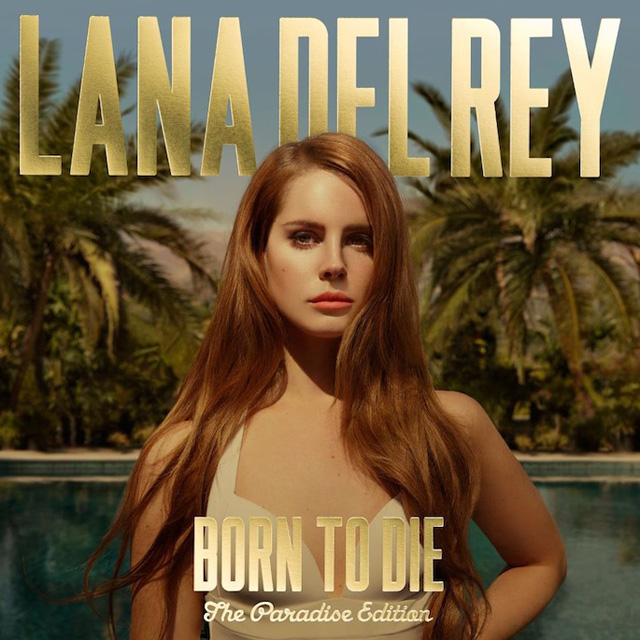 Lana Del Rey / Born to Die: The Paradise Edition