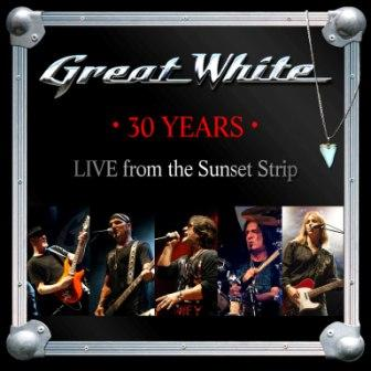 GREAT WHITE / 30 Years - Live From The Sunset Strip
