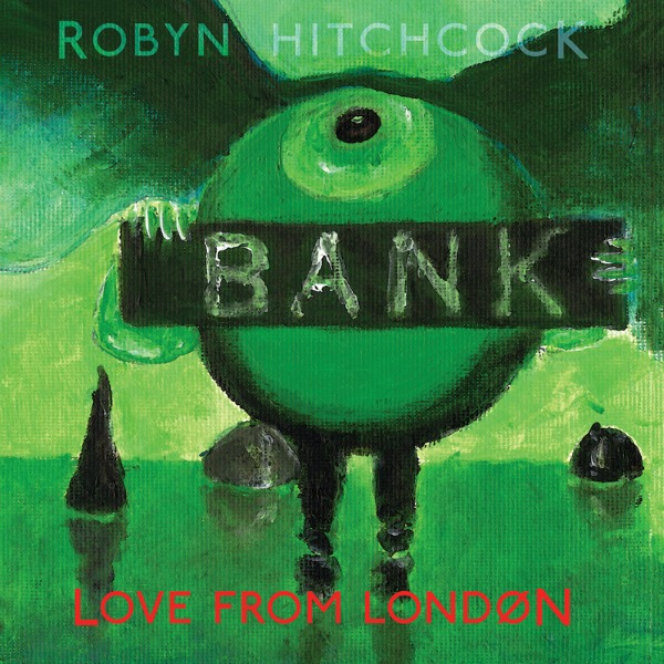 Robyn Hitchcock / Love From London