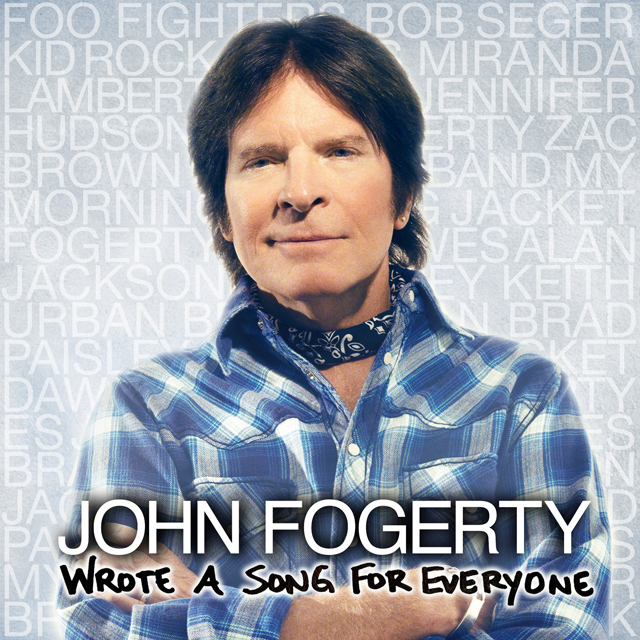 John Fogerty / Wrote a Song for Everyone