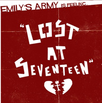 Emily's Army / Lost At Seventeen