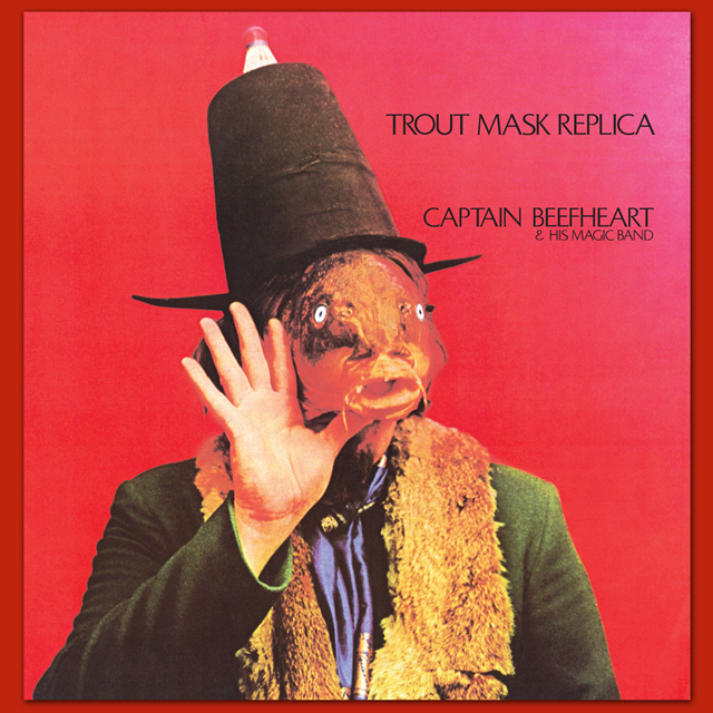 Captain Beefheart & His Magic Band / Trout Mask Replica