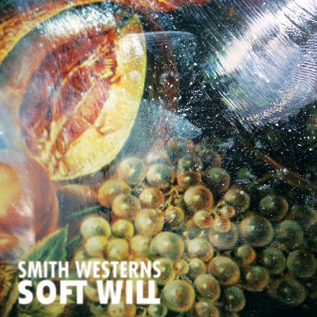Smith Westerns / Soft Will