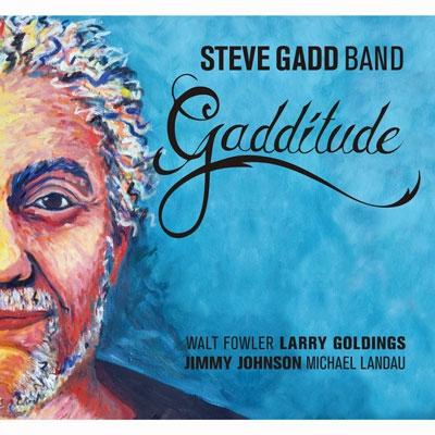 Steve Gadd Band / Gadditude