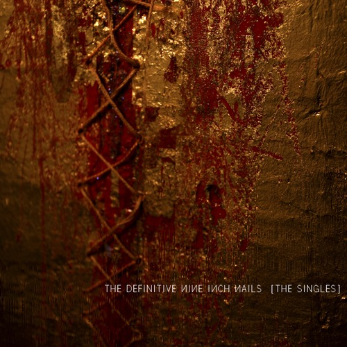 Nine Inch Nails / Definitive NIN: The Singles (1989-2013)