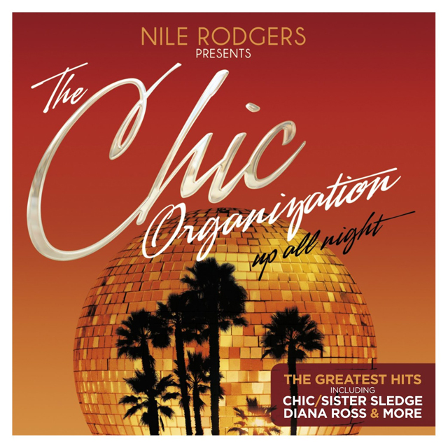 Nile Rodgers / The Chic Organization - Up All Night (The Greatest Hits)