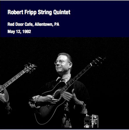 Robert Fripp String Quintet / Red Door Cafe, Allentown, PA, May 12,