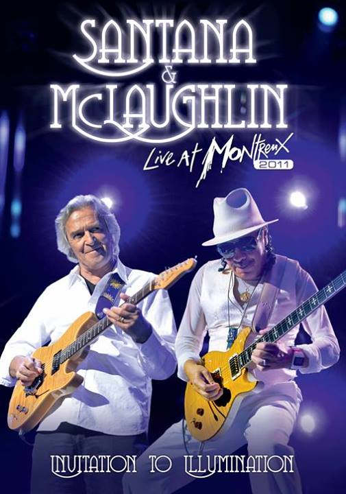 Carlos Santana & John McLaughlin / Invitation To Illumination: Live At Montreux 2011