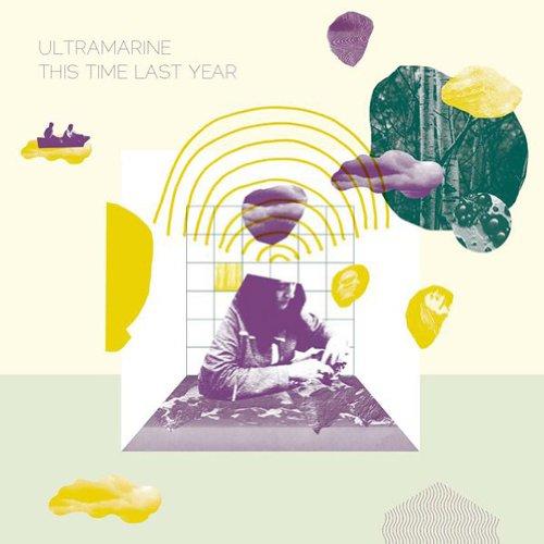 Ultramarine / This Time Last Year