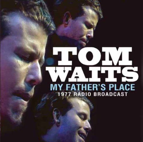 Tom Waits / My Father'S Place