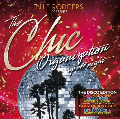 Nile Rodgers / The Chic Organisation - Up All Night (The Greatest Hits): The Disco Edition