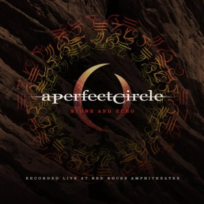 A Perfect Circle / Stone and Echo