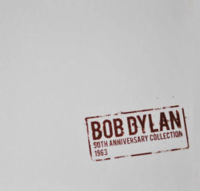 Bob Dylan / The 50th Anniversary Collection 1963