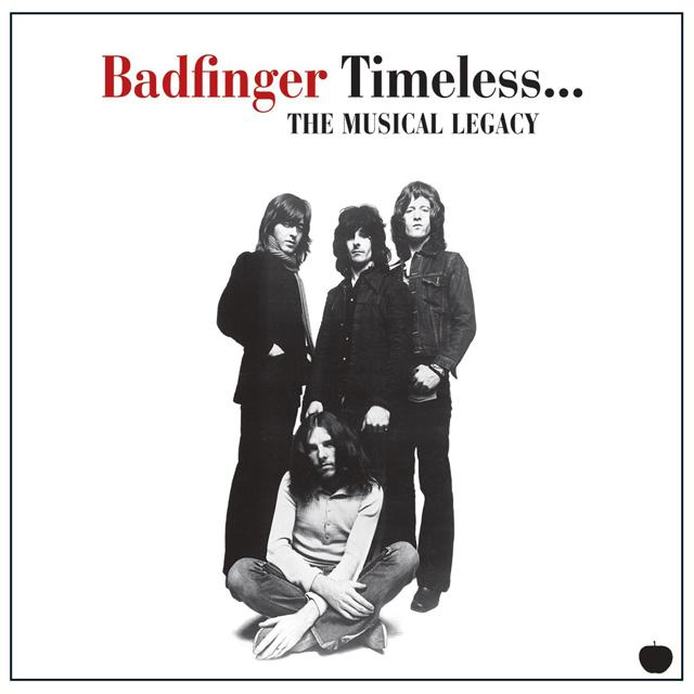 Badfinger / Timeless - The Musical Legacy
