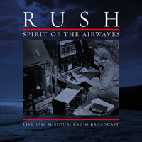 RUSH / Spirit of the Airwaves