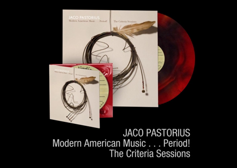 Jaco Pastorius / Modern American Music . . . Period! The Criteria Sessions