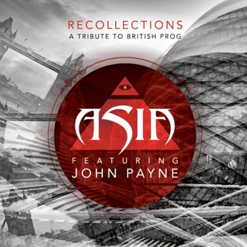 ASIA Featuring John Payne / Recollections: A Tribute To British Prog