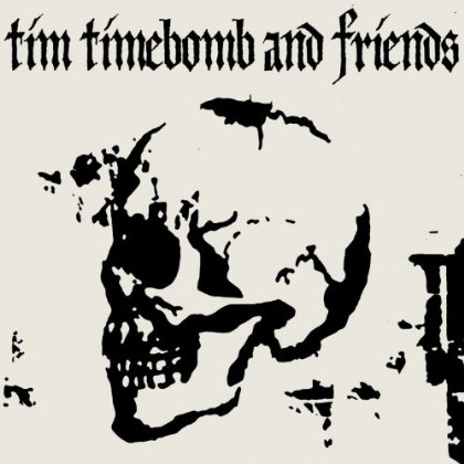 Tim Timebomb and Friends / Tim Timebomb and Friends