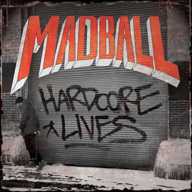 MADBALL / Hardcore Lives