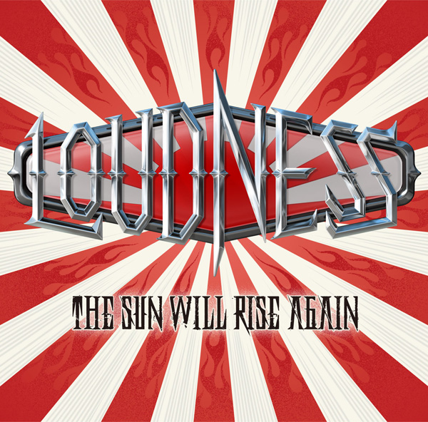 LOUDNESS / THE SUN WILL RISE AGAIN