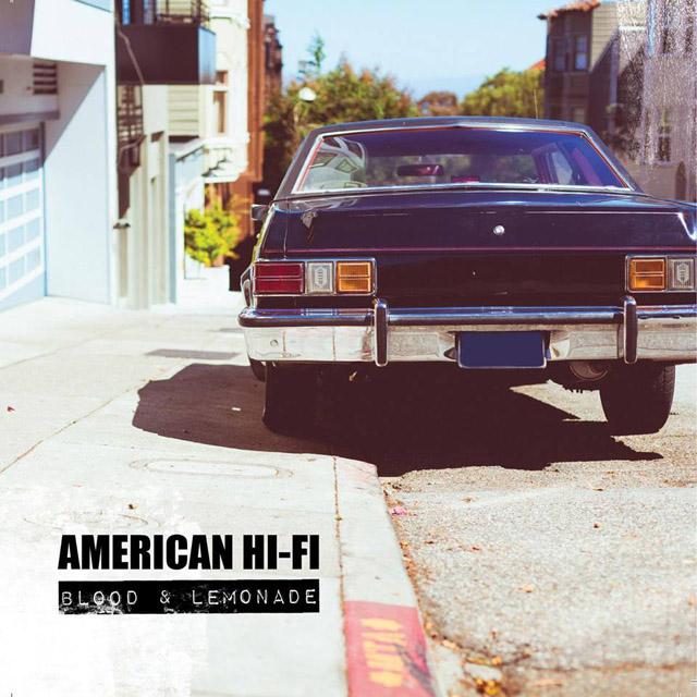 American Hi-Fi / Blood and Lemonade