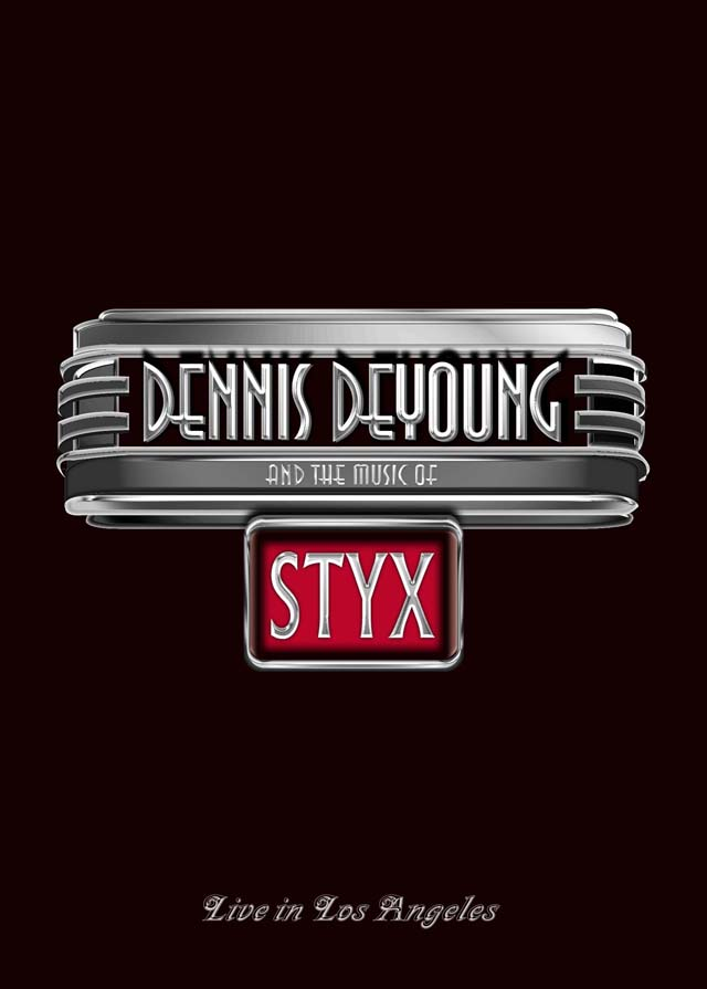 Dennis DeYoung / DENNIS DEYOUNG AND THE MUSIC OF STYX - LIVE IN LOS ANGELES