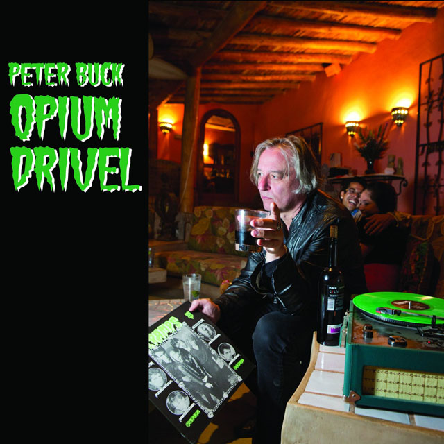 Peter Buck / Opium Drivel
