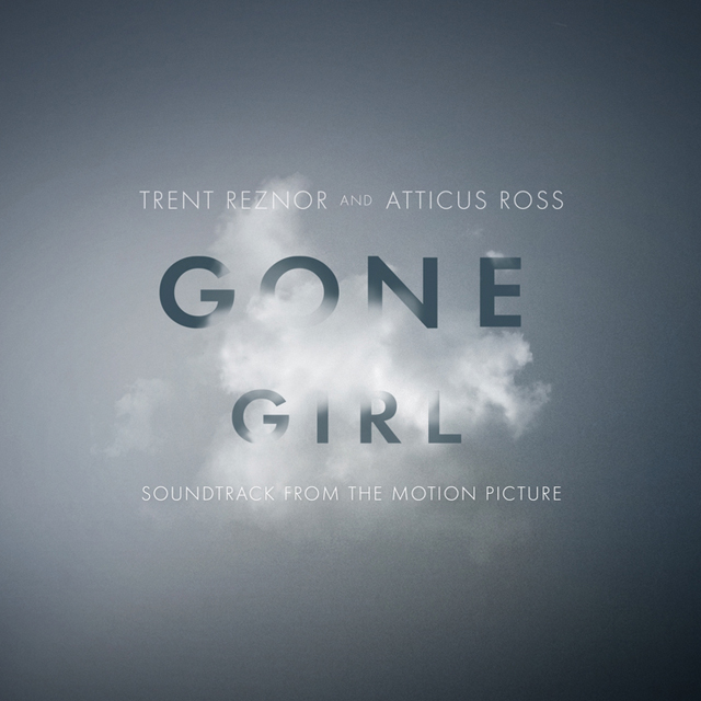 Gone Girl soundtrack from the motion picture - Trent Reznor & Atticus Ross