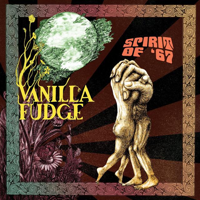 Vanilla Fudge / Spirit Of '67