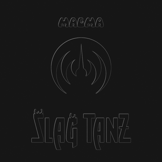 Magma / Slag Tanz