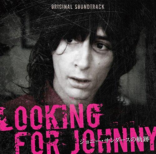Looking for Johnny ジョニー・サンダースの軌跡 - オリジナルサウンドトラック日本限定盤